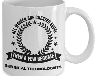 Surgical technologist mug; surgical tech/ scrub cup funny  inspirational lines