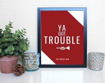 The Music Man: Ya Got Trouble, Broadway, Musical Theatre, Typography Printable, Instant Digital Download, Wall Art Print 8x10