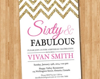 60th birthday invitation women. Sixty and fabulous. Glitter Glam Chevron. Pink, Purple, Blue, Any color. Printable digital DIY.