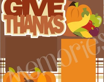 Scrapbook Page Kit Thanksgiving, Give Thanks Premade Scrapbook Pages 2 page 12X12 scrapbook page kit or premade layout