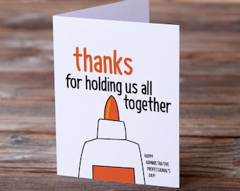 INSTANT DOWNLOAD - Printable Administrative Professionals Day Greeting Card - thanks for holding us all together