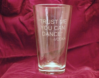"""Funny 16oz Mixing Glass, """"Trust Me You Can Dance"""" - Vodka, Great Gift."""