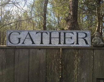 Gather sign, Fixer Upper inspired sign,50x9