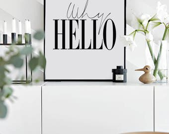 Why Hello - Scandinavian Poster - Affiche Scandinave - Printable Entryway Poster - Dorm Room Print - Guest Room Print - Motivational Print