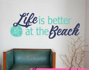 Ocean Vinyl Wall Decal Decor - nautical decor - Beach Quotes - Beach Decor - Wall Decor - Ocean decorations - LIfe is better at the beach
