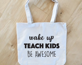 Teacher Tote Bag, Teacher Appreciation Gift, End of the School Year Gift, Teacher Bag, Book Bag, Canvas Tote Bag