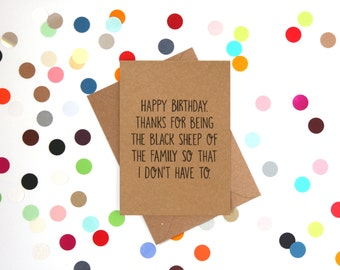 Funny Brother Birthday Card, Funny Sister Birthday card: Happy Birthday, Thanks for being the black sheep of the family so I don't have to