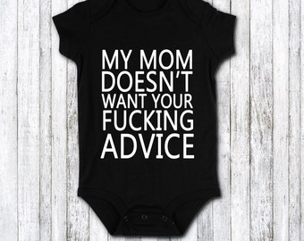 Funny Baby Clothes - Funny baby gift - funny baby shower gift - funny baby bodysuit - mom doesn't want your advice