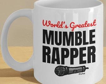 Funny Mumble Rapper Gift Mug // World's Greatest Mumble Rapper Coffee Cup // Mumble Rap Text with Mic