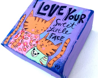 I Love Your Sweet Little Face 3 x 3 Original Painting on Canvas