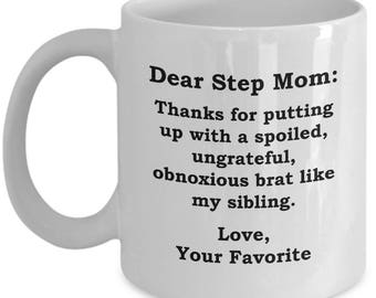 Dear Step Mom Brat Sibling Mother's Day Mug Funny Gift for Step Mother Birthday Coffee Cup