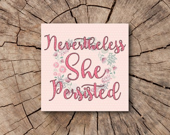 Nevertheless She Persisted 2 Window Decals, Bumper Stickers, Car Magnets, Stickers  | Rep The Resistance