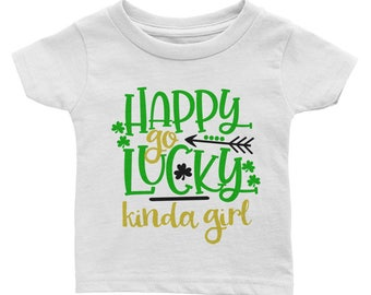 Happy go luck kinda girl st patrick's day irish four leaf clover Infant Tee
