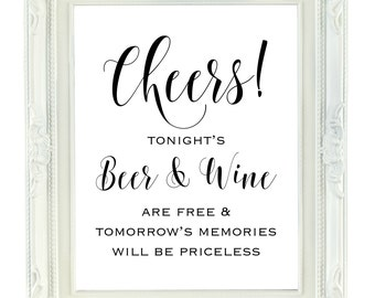 Tonight's Beer and Wine are Free, tomorrow's memories will be priceless, Beer & Wine Bar Sign, Wedding Bar Sign, Reception Sign, Printable