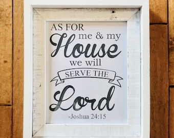 As for me and my house, we will serve the Lord/ Joshua 24:15/ digital print