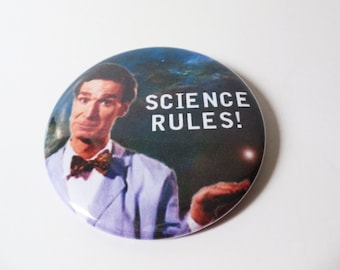 """Bill Nye the Science Guy """"Science Rules!"""" Pinback Button OR Magnet -- 2.25 inch"""