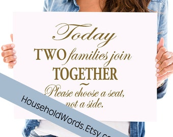 Corrugated Yard Sign, Today Two Families Join Together Custom Yard Signs, Choose a Seat Yard Stake Sign, 24 x 18, Custom Wedding signs