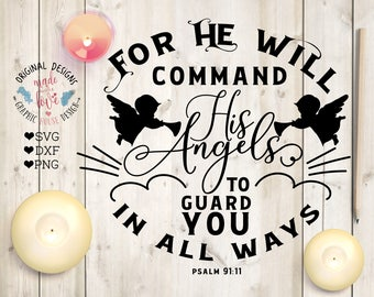 Angels svg file, For He will Command His Angels to Guard You all the Way Cut File in SVG, DXF, PNG, Scripture God svg, Psalm svg file,