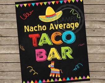 8x10 Printable Nacho Average Taco Bar / Fiesta / Cinco De Mayo / Nacho Bar Party Menu *INSTANT DOWNLOAD*