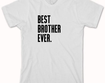 Best Brother Ever Shirt - gift idea for brother - ID: 359