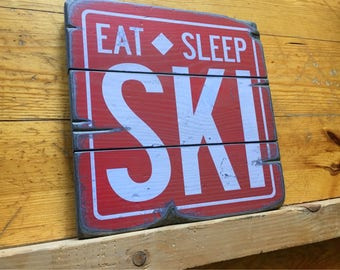 Eat Sleep Ski, Handcrafted Rustic Wood Sign, The Mountain Life, Mountain Decor for Home and Cabin, 2056