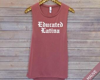 Educated Latina, Latina Tank, Latina Power, Latina Feminist, Latinx, Flowy Muscle Tank, Barre Tank, Workout Tank, Powerlifting Tank, Brunch