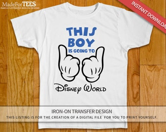 This Boy is going to Disney World // Iron on Transfer Tshirt // INSTANT DOWNLOAD