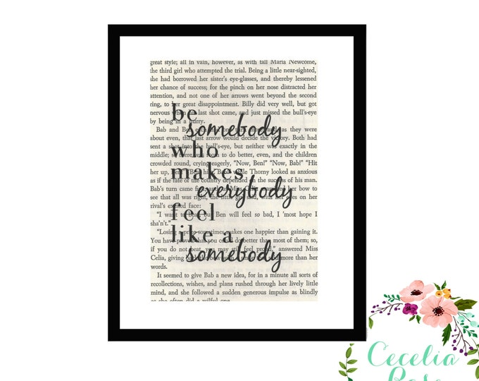 Be Somebody Who Makes Everybody Feel Like A Somebody Inspirational Quote Upcycled Book Art Robby Novak Quote Box Frame or Print