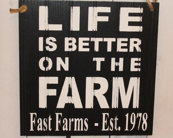 LIFE is Better on the FARM Sign/Personalized/Farm Sign/Established Sign/Wood Sign/Farm Decor/Life is Better