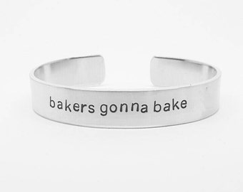 bakers gonna bake: hand stamped aluminum cuff bracelet for bakers and cake artists