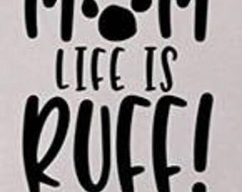 Mom life is ruff tshirt