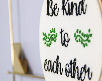 "Be Kind to Each Other | 6"" Hoop"