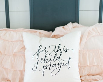 "For This Child, I Prayed // Natural Cotton 18"" x 18"" Throw Pillow, Love, Christian, Baby Shower, Farmhouse, Fixer Upper, Nursery, Baby Gift"