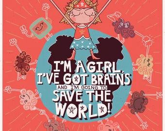 I'm a Girl, I've got Brains and I'm Going to Save the World, Art Print, Wall Prints, Art Prints Online, Art Prints for Sale