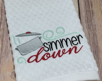 Simmer Down, Funny Kitchen Towel, Dish Towel, Punny, Housewarming Gift, Hostess Gift, Wedding Gift, Funny Gift