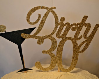 Dirty 30 Cake Topper. 30th Birthday Cake Topper. Martini Cake Topper. 30th Birthday Party Decorations. Dirty 30. Flirty 30. 30th.