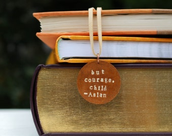 Narnia Necklace But Courage Child Aslan Quote Copper Metal Stamped Jewelry Literary Book Lover Gift Under 30