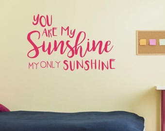 Wall Decals, You are my sunshine wall decals, You are my sunshine wall quote - Nursery wall decals