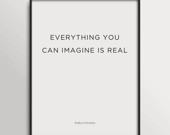Everything You Can Imagine Is Real Art | Pablo Picasso Quote