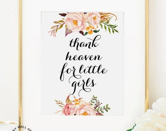 Thank Heaven For Little Girls, Nursery Wall Art Girl, Nursery Print, Girl Room Wall Art, Baby Girl Prints, Girl Floral Print, Baby Girl Art