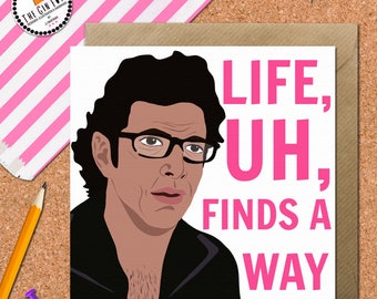 Jeff Goldblum Card • Life Finds A Way Card • Jurassic Park • Movie Card • Funny New Baby Card • Birthday Card • Jeff Goldblum