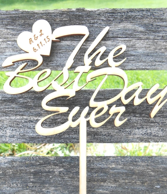 Best Day Ever Personalized Cake Topper.  Laser Cut, Engraved. Custom Orders Welcome. Wedding, Birthday, Party