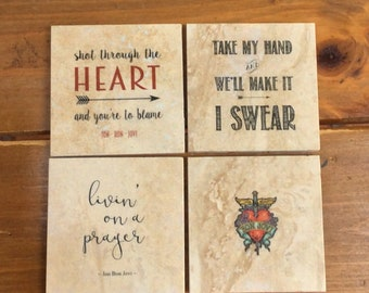 Bon Jovi lyrics coasters, set of 4, 4 x 4, tumbled marble tiles with cork backing: also available in prints or canvas