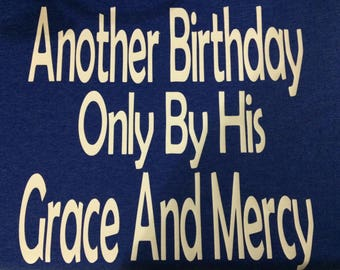 Another Birthday Only By His Grace and Mercy