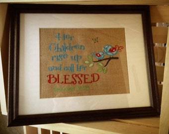 Her Children Rise Up and Call Her Blessed Embroidered Burlap Frame