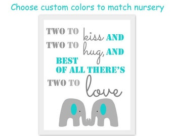 two to kiss and two to hug and best of all there's two to love, elephant nursery art, twins or brother quotes, brother art, custom colors,