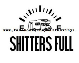 Shitters Full SVG, Funny SVG, svg files for cricut, happy camper svg, christmas tree svg, camping svg, griswold christmas svg, funny svg for
