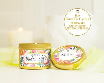 Bridesmaid Candle with Personalized Label | 6oz Gold Tin | Will you be My Bridesmaid? Maid of Honor? Matron of Honor? GT6-FLR