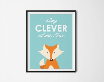 Stay Clever Little Fox Print Fox Printable Fox Wall Art Fox Download Nursery Decor Children's Room Art Woodland Animal Digital Print Kids