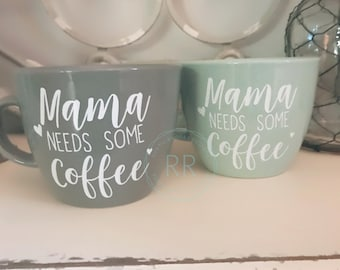 Mama Need Some Coffee... Mug